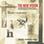 [PDF] [EPUB] The New Vision: Fundamentals of Bauhaus Design, Painting, Sculpture, and Architecture Download