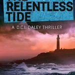 [PDF] [EPUB] The Relentless Tide (DCI Daley, #6) Download