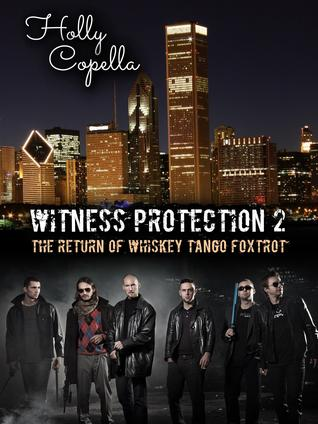 [PDF] [EPUB] The Return of Whiskey Tango Foxtrot (Witness Protection #2) Download by Holly Copella