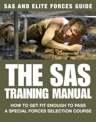 [PDF] [EPUB] The SAS Training Manual: How to Get Fit Enough to Pass a Special Forces Selection Course (SAS and Elite Forces Guide) Download by Chris McNab