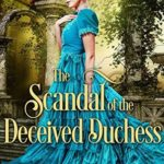 [PDF] [EPUB] The Scandal Of The Deceived Duchess Download