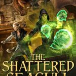 [PDF] [EPUB] The Shattered Seagull (The White Chronicles Book 2) Download