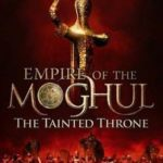 [PDF] [EPUB] The Tainted Throne (Empire of the Moghul, #4) Download