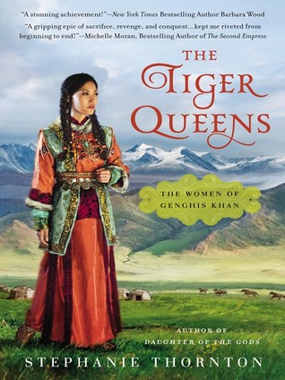 [PDF] [EPUB] The Tiger Queens: The Women of Genghis Khan Download by Stephanie  Thornton