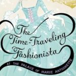 [PDF] [EPUB] The Time-Traveling Fashionista at the Palace of Marie Antoinette Download