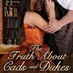 [PDF] [EPUB] The Truth About Cads and Dukes (Rescued from Ruin, #2) Download