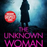 [PDF] [EPUB] The Unknown Woman: A Private Investigator Mystery Series of Crime and Suspense (Lee Callaway Book 8) Download
