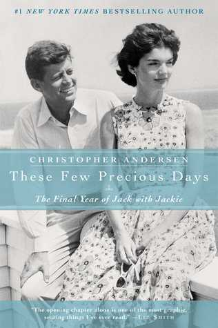 [PDF] [EPUB] These Few Precious Days: The Final Year of Jack with Jackie Download by Christopher Andersen