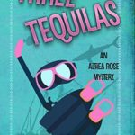 [PDF] [EPUB] Three Tequilas (The Althea Rose Mystery, #3) Download