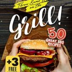 [PDF] [EPUB] Throw Some Meat on the Grill!: 50 Great BBQ Recipes + 3 Free Desserts! Download