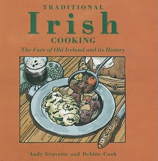 [PDF] [EPUB] Traditional Irish Cooking: The Fare of Old Ireland and Its History Download by Andy Gravette