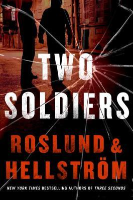 [PDF] [EPUB] Two Soldiers (Grens and Sundkvist #6) Download by Anders Roslund