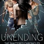 [PDF] [EPUB] Unending (The Shattered Chronicles #12) Download