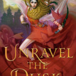 [PDF] [EPUB] Unravel the Dusk  (The Blood of Stars, #2) Download