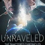 [PDF] [EPUB] Unraveled (The Shattered Chronicles #11) Download