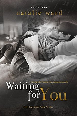 [PDF] [EPUB] Waiting for You (Losing Me Finding You, #1.5) Download by Natalie Ward