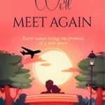 [PDF] [EPUB] We'll Meet Again: A captivating story of lost love, hope, and the power of friendship. Download
