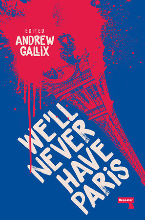 [PDF] [EPUB] We'll never have Paris Download by Andrew Gallix