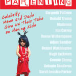 [PDF] [EPUB] What They Know About…PARENTING!: Celebrity Moms and Dads Give Us Their Take on Having Kids Download