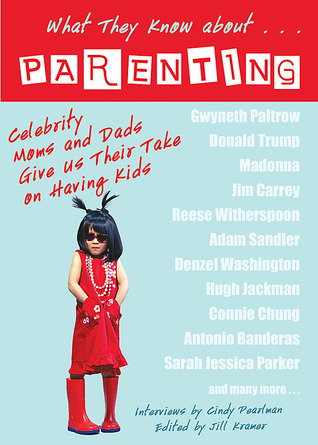[PDF] [EPUB] What They Know About...PARENTING!: Celebrity Moms and Dads Give Us Their Take on Having Kids Download by Cindy Pearlman