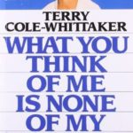 [PDF] [EPUB] What You Think of Me Is None of My Business Download