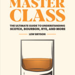 [PDF] [EPUB] Whiskey Master Class: The Ultimate Guide to Understanding Scotch, Bourbon, Rye, and More Download