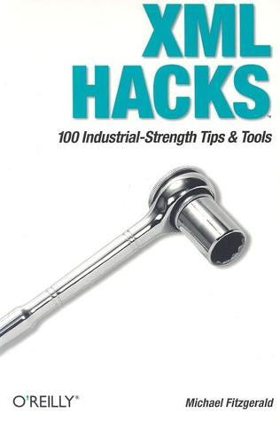 [PDF] [EPUB] XML Hacks: 100 Industrial-Strength Tips and Tools Download by Michael J.  Fitzgerald