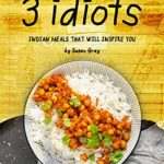 [PDF] [EPUB] 3 Idiots: Indian Meals That Will Inspire You Download