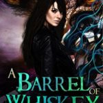 [PDF] [EPUB] A Barrel of Whiskey (Whiskey Witches) Download