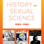 [PDF] [EPUB] A Global History of Sexual Science, 1880-1960 Download