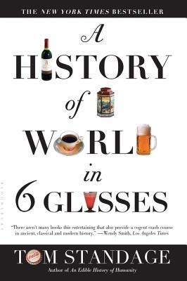 [PDF] [EPUB] A History of the World in 6 Glasses Download by Tom Standage