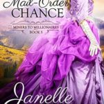 [PDF] [EPUB] A Mail-Order Chance (Miners to Millionaires, #5) Download