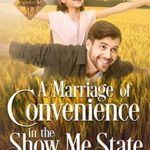 [PDF] [EPUB] A Marriage of Convenience in the Show Me State (Cowboy Crossing Western Sweet Romance Book 5) Download