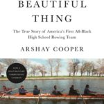 [PDF] [EPUB] A Most Beautiful Thing: The True Story of America's First All-Black High School Rowing Team Download