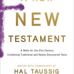 [PDF] [EPUB] A New New Testament: A Bible for the 21st Century Combining Traditional and Newly Discovered Texts Download