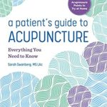 [PDF] [EPUB] A Patient's Guide to Acupuncture: Everything You Need to Know Download