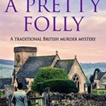 [PDF] [EPUB] A Pretty Folly (Inspector James Given Investigations Book 2) Download