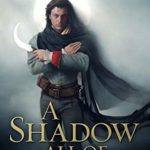 [PDF] [EPUB] A Shadow All of Light Download