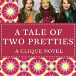 [PDF] [EPUB] A Tale of Two Pretties (Clique Series #14) Download