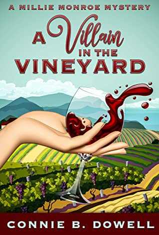 [PDF] [EPUB] A Villain in the Vineyard (Millie Monroe Mysteries Book 2) Download by Connie B. Dowell