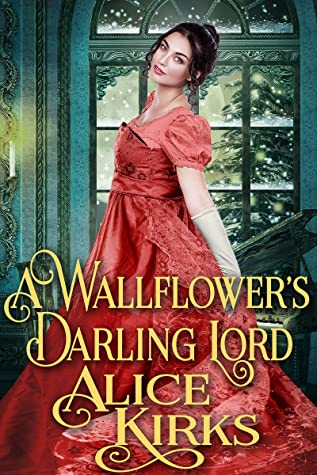[PDF] [EPUB] A Wallflower's Darling Lord: A Historical Regency Romance Book Download by Alice Kirks