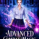 [PDF] [EPUB] Advanced Combat Magic (Ember Academy for Young Witches Book 5) Download