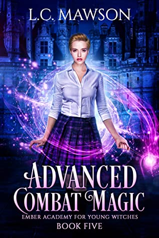 [PDF] [EPUB] Advanced Combat Magic (Ember Academy for Young Witches Book 5) Download by L.C. Mawson