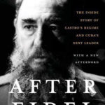 [PDF] [EPUB] After Fidel: Raul Castro and the Future of Cuba's Revolution Download