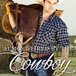 [PDF] [EPUB] Almost Fired by the Cowboy: Western Romance (Miller Brothers of Texas Book 4) Download