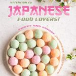 [PDF] [EPUB] Attention to Japanese Food Lovers!: Sweet and Savory Japanese Desserts Download