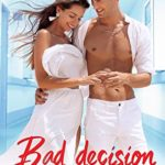 [PDF] [EPUB] BAD DECISION – Part I and II: DOC Romance Novels series (Romantic Suspense) Download