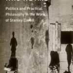 [PDF] [EPUB] Becoming Who We Are: Politics and Practical Philosophy in the Work of Stanley Cavell Download