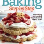[PDF] [EPUB] Better Homes and Gardens: Baking Step by Step: Everything You Need to Know to Start Baking Now! Download