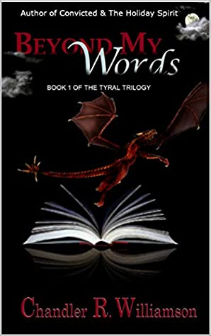 [PDF] [EPUB] Beyond My Words (Tyral Trilogy Book 1) Download by Chandler R. Williamson